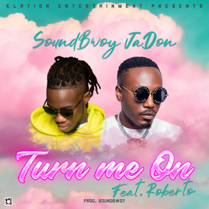 Soundbwoy Jadon - Turn Me On feat. Roberto