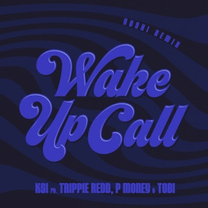 KSI - Wake Up Call feat. Trippie Redd, Tobi & P Money [Yoshi Remix]