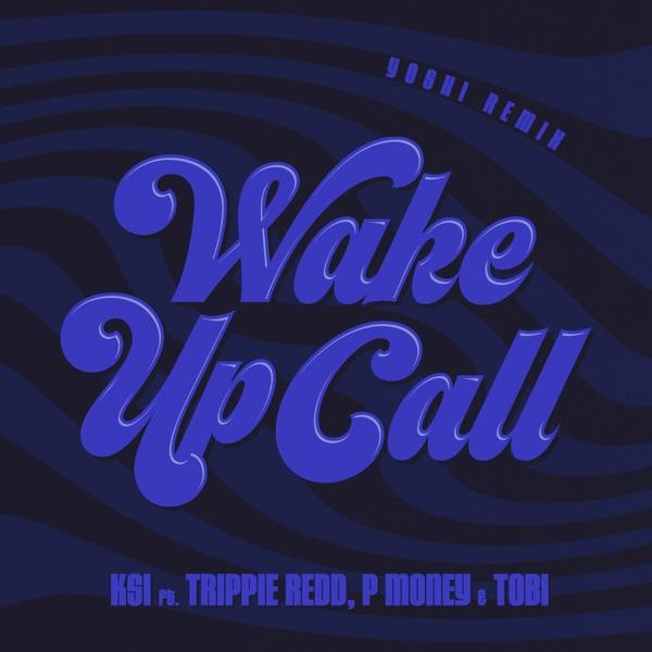 Wake Up Call (feat. Trippie Redd, Tobi & P Money) [Yoshi Remix] - Single