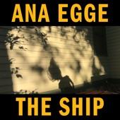 Ana Egge - The Ship