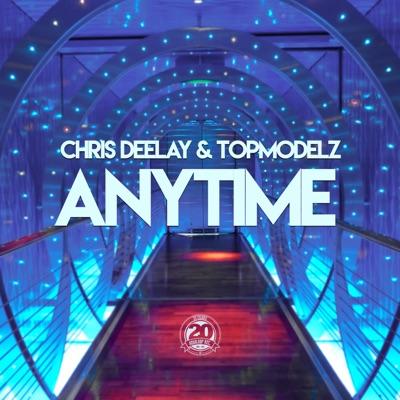 Chris Deelay & Topmodelz - Anytime