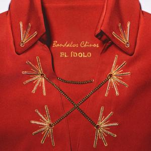 Bandalos Chinos - El Ídolo
