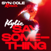 Kylie Minogue - Say Something (Syn Cole Remix) artwork