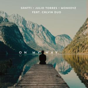 Santti, Julio Torres & Monkeyz - On My Way feat. Calvin Duo