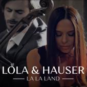 La La Land Original Motion Picture Soundtrack  Lola & Hauser - Lola & Hauser