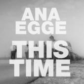 Ana Egge - This Time