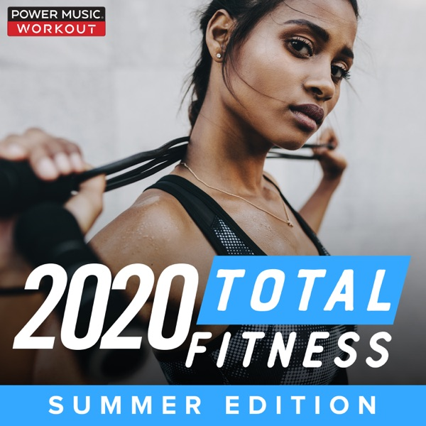 2020 Total Fitness - Summer Edition (Nonstop Workout Mix 132 BPM)