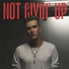 Not Givin' Up - Single