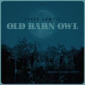 Sarah Sample - Old Barn Owl
