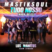 Tudo Nosso (Nada Deles) [feat. Los Manitos]
