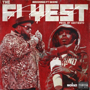The Flyest (feat. Skeme) - Single Mp3 Download