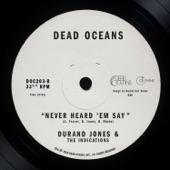 Durand Jones & The Indications - Never Heard 'Em Say