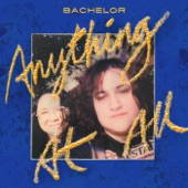 Bachelor - Anything at All