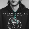 Forever Alone by Paulo Londra iTunes Track 1
