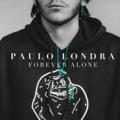Mexico Top 10 Música latina Songs - Forever Alone - Paulo Londra