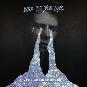 The Chainsmokers & 5 Seconds of Summer Who Do You Love music review