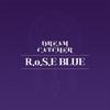 DREAMCATCHER - R.o.S.E BLUE artwork