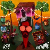 We Home - Kes
