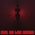 songs like Evil On The Inside (feat. iiiConic)