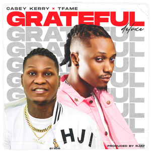 Casey Kerry & TFame - Grateful (Deluxe Version)