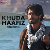 [Download] Khuda Haafiz - Title Track (From