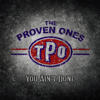 The Proven Ones - You Ain't Done  artwork