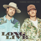Long Live - Florida Georgia Line