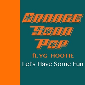 Let's Have Some Fun (feat. YG Hootie) - Single Mp3 Download