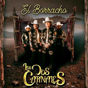 Los Dos Carnales - El Borracho