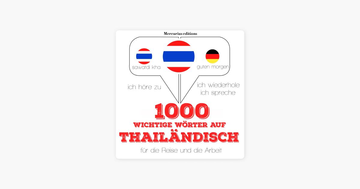 1000 Wichtige Wörter Auf Thailändisch Für Die Reise Und Die Arbeit Ich Höre Zu Ich Wiederhole Ich Spreche