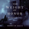 Morgan Rice - The Weight of Honor: Kings and Sorcerers (Book #3)  artwork