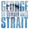 George Strait - 50 Number Ones  artwork