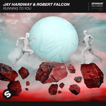 Jay Hardway & Robert Falcon – Running To You – Single