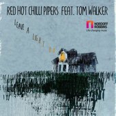 Leave a Light On (feat. Tom Walker) - Red Hot Chilli Pipers