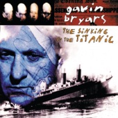 Gavin Bryars Ensemble - Bryars: The Sinking of the Titanic - 1. Opening Part I