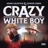 Adam Calhoun & Demun Jones - Crazy White Boy  EP Album