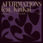 Echo Brown - Affirmations (feat. KinKai)