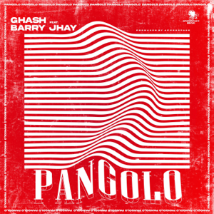Ghash - Pangolo feat. Barry Jhay