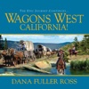 Wagons West California! (Unabridged)