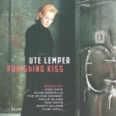 Ute Lemper: Punishing Kiss - Ute Lemper