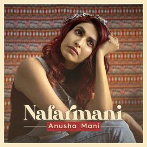Anusha Mani - Nafarmani
