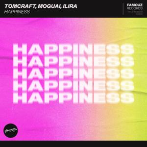 Tomcraft, MOGUAI & ILIRA - Happiness