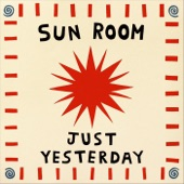 Sun Room - Just Yesterday