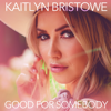 Good for Somebody - Kaitlyn Bristowe mp3