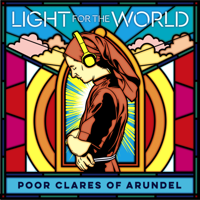 Poor Clare Sisters Arundel - Light for the World artwork