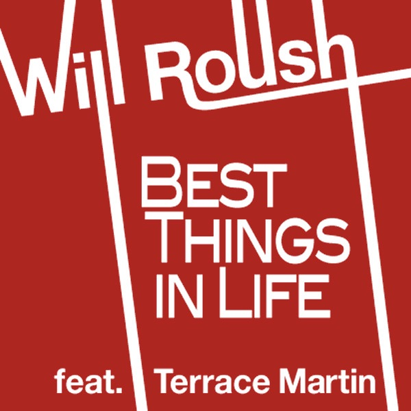 Best Things in Life (feat. Terrace Martin) - Single