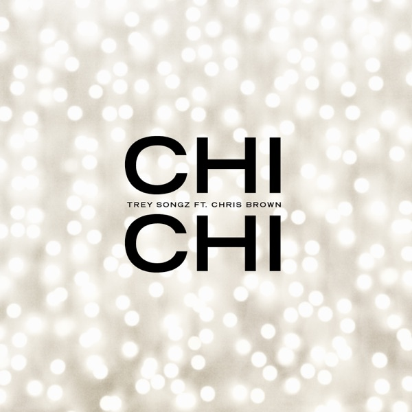 Chi Chi (feat. Chris Brown) - Single