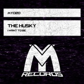 The Husky - I Want to Be