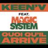 Quoi qu il arrive feat Magic System - Keen'V mp3
