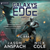 Jason Anspach & Nick Cole - Galaxy's Edge, Part IV (Unabridged)  artwork